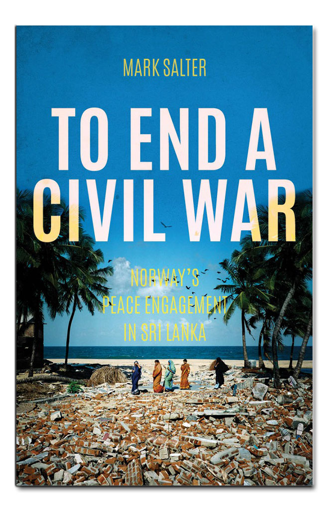 My new book To End A Civil War: Norway's Peace Engagement in Sri Lanka, was published by Hurst in late October 2015.